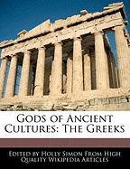 Gods of Ancient Cultures: The Greeks - Simon, Holly