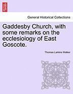Gaddesby Church, with Some Remarks on the Ecclesiology of East Goscote. - Walker, Thomas Larkins