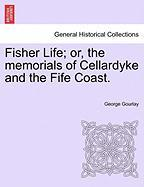 Fisher Life; Or, the Memorials of Cellardyke and the Fife Coast. - Gourlay, George