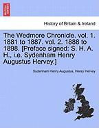 The Wedmore Chronicle. Vol. 1. 1881 to 1887. Vol. 2. 1888 to 1898. [Preface Signed: S. H. A. H., i.e. Sydenham Henry Augustus Hervey.] - Augustus, Sydenham Henry; Hervey, Henry