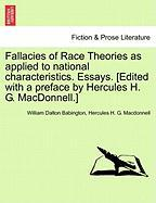 Fallacies of Race Theories as Applied to National Characteristics. Essays. [Edited with a Preface by Hercules H. G. MacDonnell.] - Babington, William Dalton; MacDonnell, Hercules H. G.