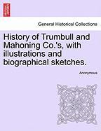 History of Trumbull and Mahoning Co.'s, with Illustrations and Biographical Sketches. - Anonymous