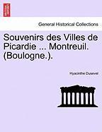 Souvenirs Des Villes de Picardie ... Montreuil. (Boulogne.). - Dusevel, Hyacinthe
