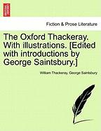 The Oxford Thackeray. with Illustrations. [Edited with Introductions by George Saintsbury.] - Thackeray, William; Saintsbury, George