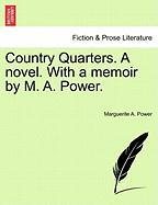 Country Quarters. a Novel. with a Memoir by M. A. Power. - Power, Marguerite A.