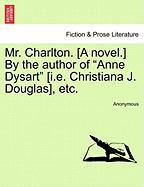 Mr. Charlton. [A Novel.] by the Author of