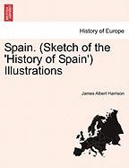Spain. (Sketch of the 'History of Spain') Illustrations - Harrison, James Albert