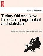 Turkey Old and New: Historical, Geographical and Statistical - Menzies, Sutherland Pseud I. E. Elizabet