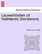 Lauwerbladen Uit Ne Rlands Gloriekrans. - Hofdijk, Willem Jacobs