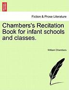 Chambers's Recitation Book for Infant Schools and Classes. - Chambers, William