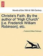 Christie's Faith. by the Author of