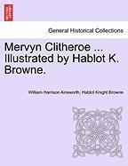 Mervyn Clitheroe ... Illustrated by Hablot K. Browne. - Ainsworth, William Harrison; Browne, Hablot Knight