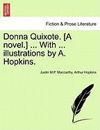 Donna Quixote. [A Novel.] ... with ... Illustrations by A. Hopkins. - MacCarthy, Justin; Hopkins, Arthur