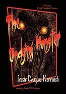 The Undying Monster - Kerruish, Jessie; Erickson, N. W.