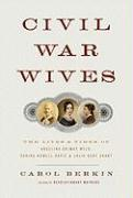 Civil War Wives: The Lives and Times of Angelina Grimke Weld, Varina Howell Davis, and Julia Dent Grant (Borzoi Books)