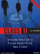 Class 11: Inside the CIA's First Post-9/11 Spy Class - Waters, T. J.