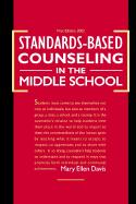 Standards-Based Counseling in the Middle School - Davis, Mary Ellen