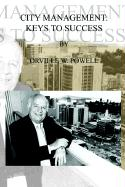 City Management: Keys to Success - Powell, Orville W.