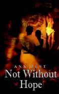 Not Without Hope - Best, Ann