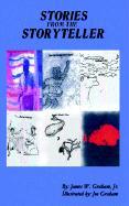 Stories from the Storyteller - Graham, James W. , Jr.; Graham, Jr. James W.