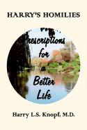 Harry's Homilies: Prescriptions for a Better Life - Knopf, M. D. Harry L. S.