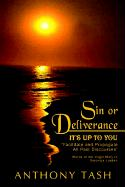 Sin or Deliverance, It's Up to You: Facilitate and Propagate All Past Discourses - Tash, Anthony