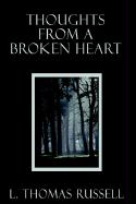 Thoughts from a Broken Heart - Russell, L. Thomas