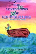 The Adventures of Gustav Peter Larson Mouse: A Little Mouse in Trouble - Medina, Carol-Ann