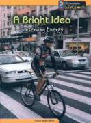 A Bright Idea: Conserving Energy - Binns, Tristan Boyer