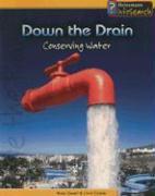 Down the Drain: Conserving Water - Oxlade, Chris; Ganeri, Anita