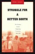 Struggle for a Better South - Michel, Gregg L.