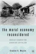 The Moral Economy Reconsidered: Russia's Search for Agrarian Capitalism - Wegren, Stephen K.