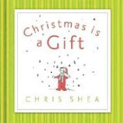 Christmas Is a Gift - Shea, Chris