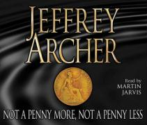 Not a Penny More, Not a Penny Less - Archer, Jeffrey