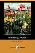The Red Lily, Volume 2 (Dodo Press) - France, Anatole