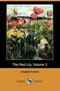 The Red Lily, Volume 3 (Dodo Press) - France, Anatole