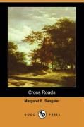 Cross Roads (Dodo Press) - Sangster, Margaret E.