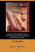 Society for Pure English Tract 4: The Pronunciation of English Words Derived from the Latin - Sargeaunt, John