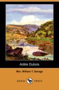Adele DuBois (Dodo Press) - Savage, Mrs William T.