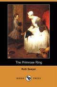 The Primrose Ring (Dodo Press) - Sawyer, Ruth