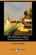 With Methuen's Column on an Ambulance Train (Dodo Press) - Bennett, Ernest N.