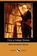 From a College Window (Dodo Press) - Benson, Arthur Christopher