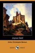 Joyous Gard (Dodo Press) - Benson, Arthur Christopher