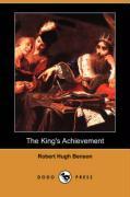 The King's Achievement (Dodo Press) - Benson, Robert Hugh