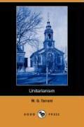 Unitarianism (Dodo Press) - Tarrant, W. G.