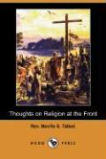 Thoughts on Religion at the Front (Dodo Press) - Talbot, Rev Neville S.