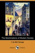 The Abominations of Modern Society - Talmage, Thomas De Witt