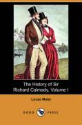 The History of Sir Richard Calmady, Volume I (Dodo Press) - Malet, Lucas