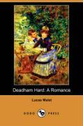 Deadham Hard: A Romance (Dodo Press) - Malet, Lucas