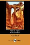 Rollo in Rome (Illustrated Edition) (Dodo Press) - Abbott, Jacob